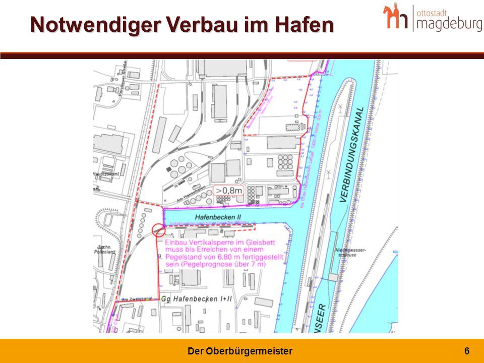 Der Oberbürgermeister7 Notwendiger Verbau im Hafen