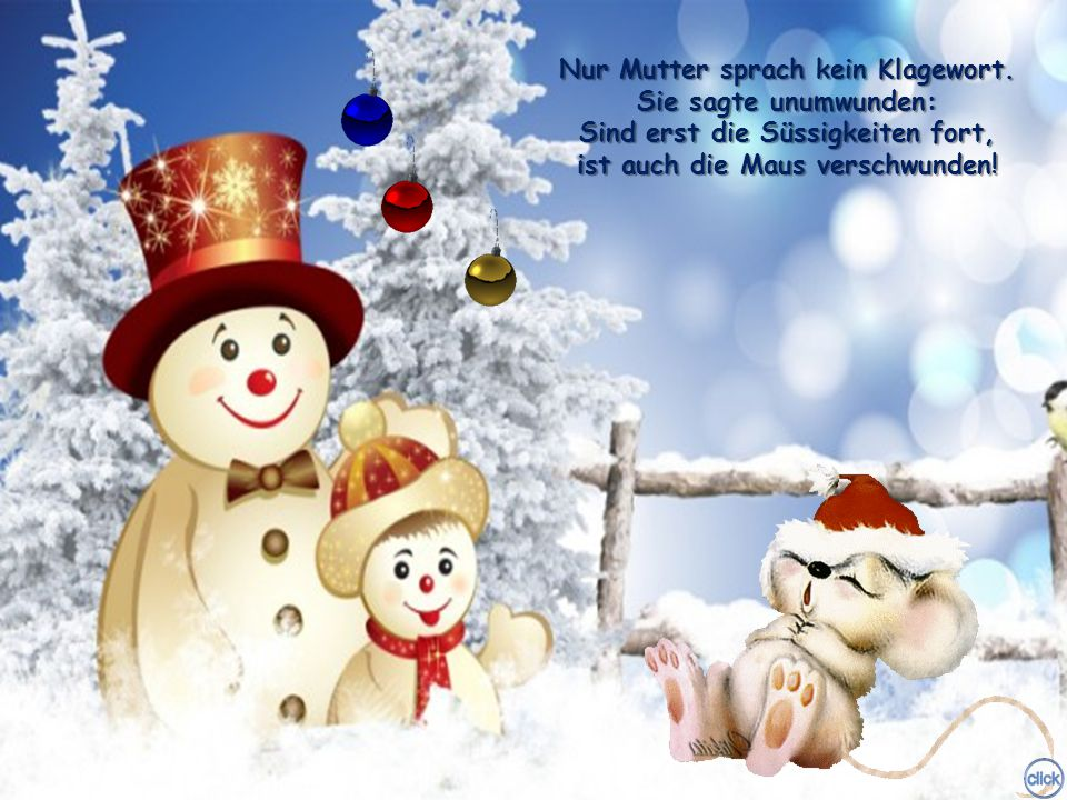 Und Ernst und Hans und der Papa, die riefen: Welche Plage! Die böse Maus ist wieder da, und just am Feiertage!