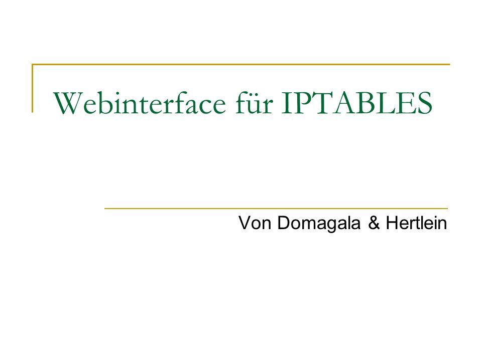 Webinterface für IPTABLES Von Domagala & Hertlein