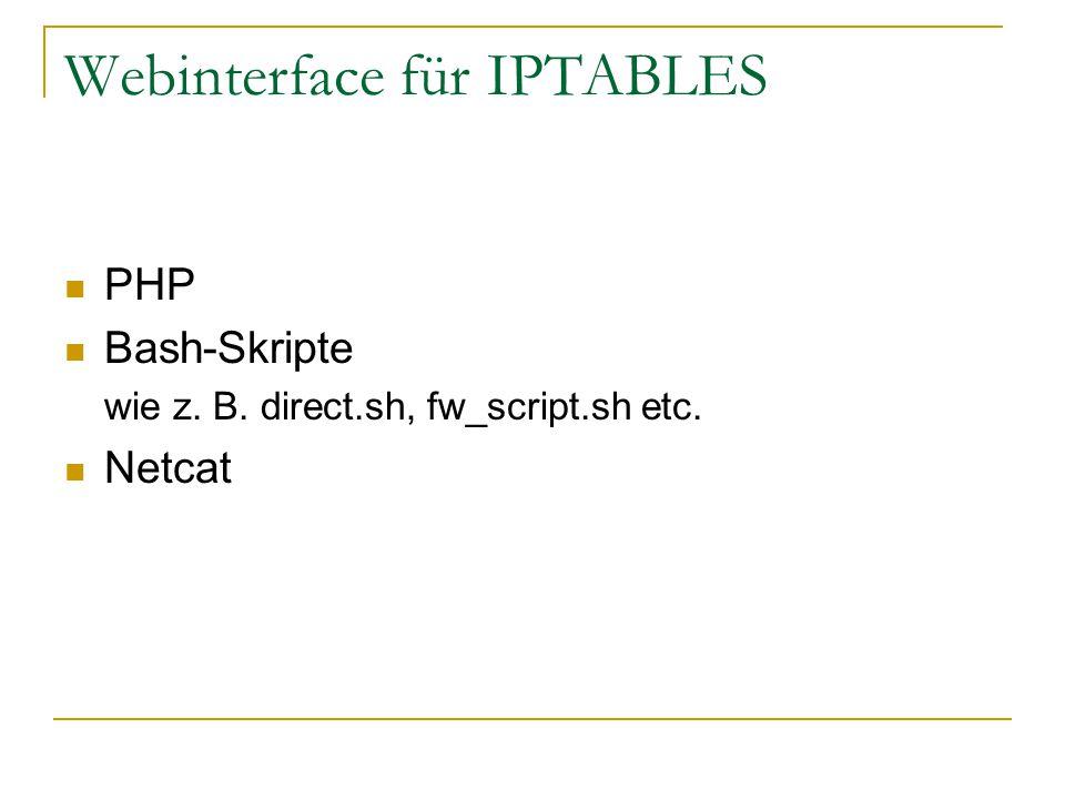Webinterface für IPTABLES PHP Bash-Skripte wie z. B. direct.sh, fw_script.sh etc. Netcat
