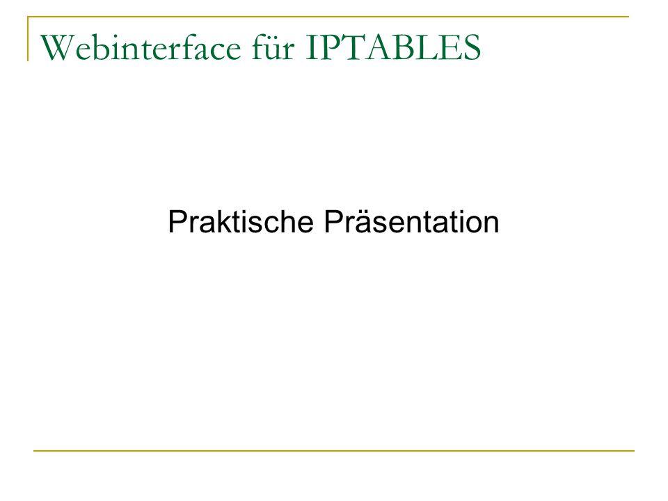 Webinterface für IPTABLES Praktische Präsentation