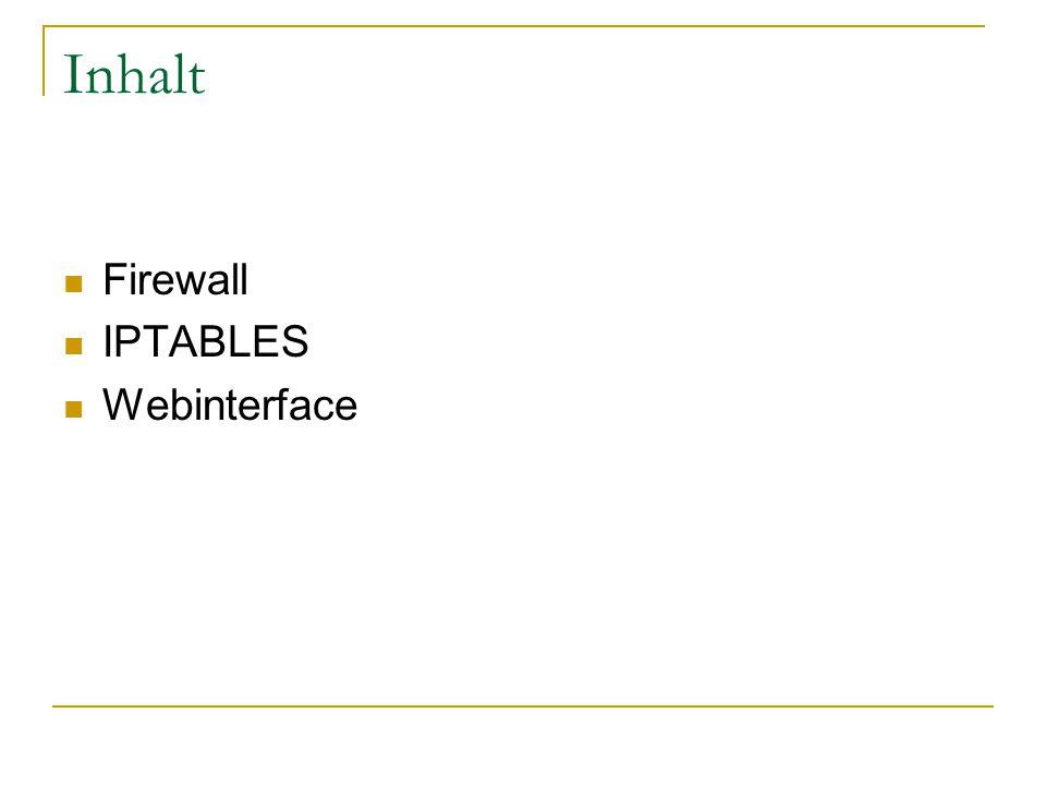 Inhalt Firewall IPTABLES Webinterface