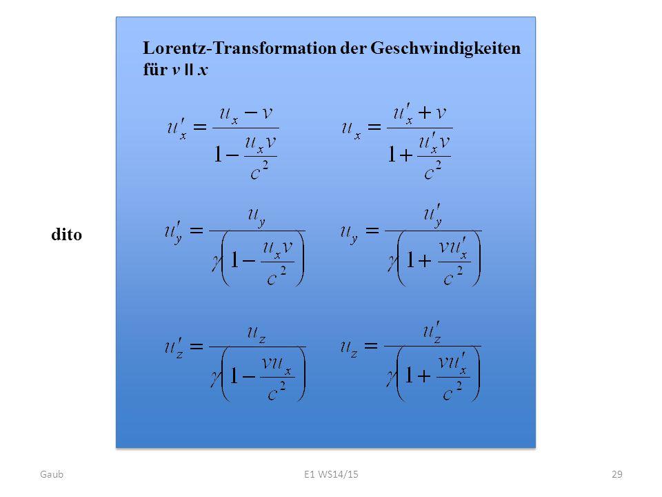 dito Lorentz-Transformation der Geschwindigkeiten für v II x Gaub29E1 WS14/15