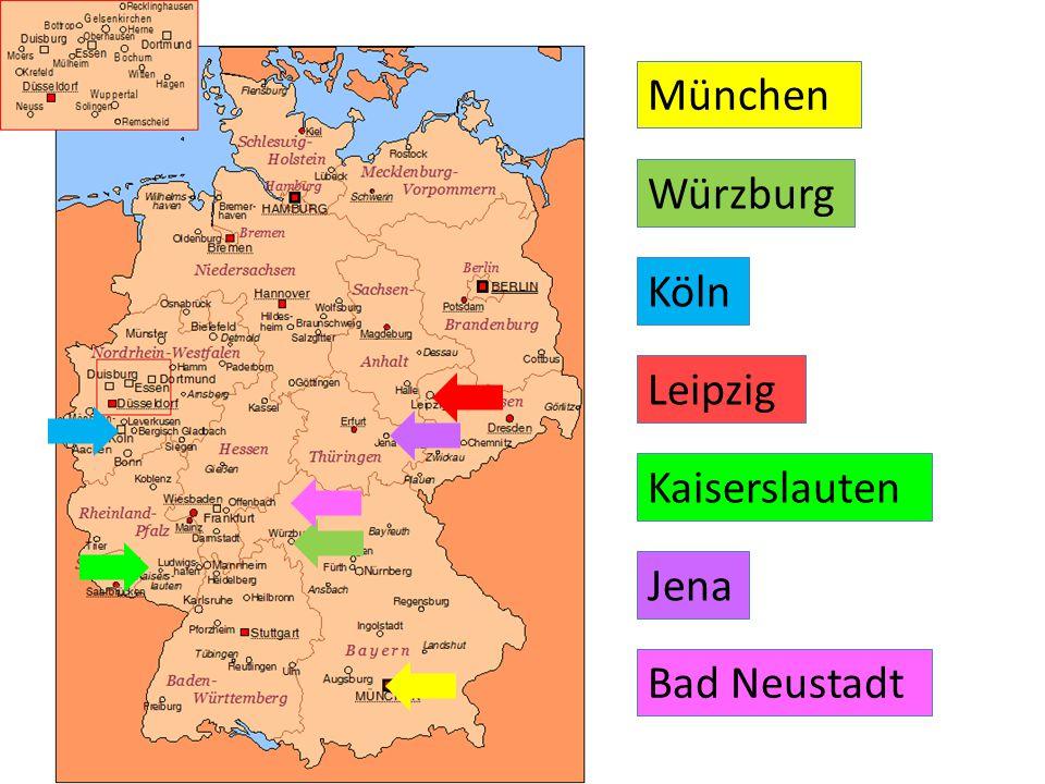 Köaiig enMurgBad Wsersüei zbKNeuena nlauürst pzLcha lnJtendt München Würzburg Köln Leipzig Kaiserslauten Jena Bad Neustadt