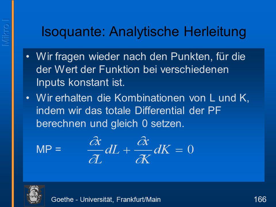 Goethe - Universität, Frankfurt/Main 166 Wir fragen wieder nach den Punkten, für die der Wert der Funktion bei verschiedenen Inputs konstant ist. Wir