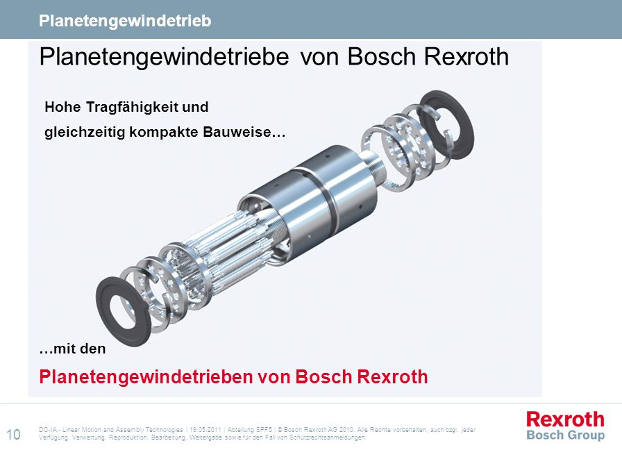 10 DC-IA - Linear Motion and Assembly Technologies | 19.05.2011 | Abteilung SPF5 | © Bosch Rexroth AG 2010.