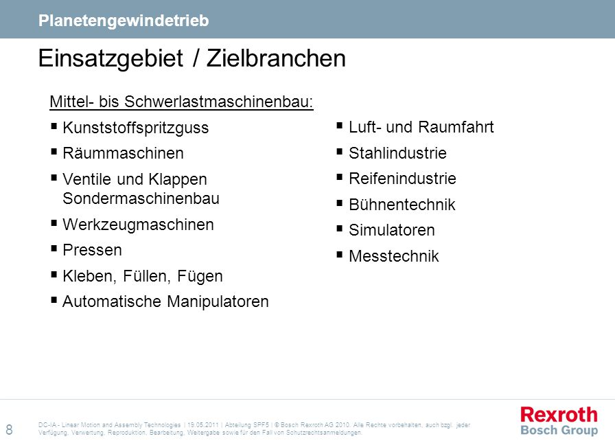 9 DC-IA - Linear Motion and Assembly Technologies | 19.05.2011 | Abteilung SPF5 | © Bosch Rexroth AG 2010.