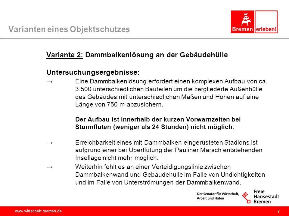 www.wirtschaft.bremen.de Varianten eines Objektschutzes →Grundwasserproblematik kann über Brunnensysteme aus dem Inneren des Stadionbereiches heraus nicht sicher beherrscht werden.