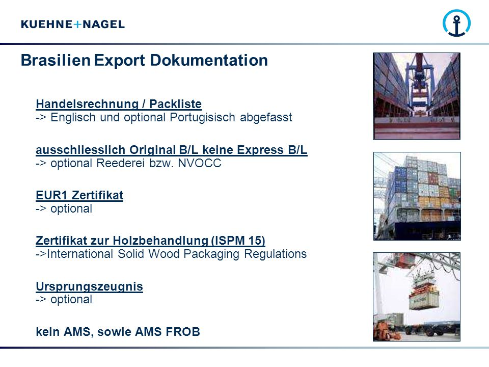 Brasilien Export Dokumentation Handelsrechnung / Packliste -> Englisch und optional Portugisisch abgefasst ausschliesslich Original B/L keine Express