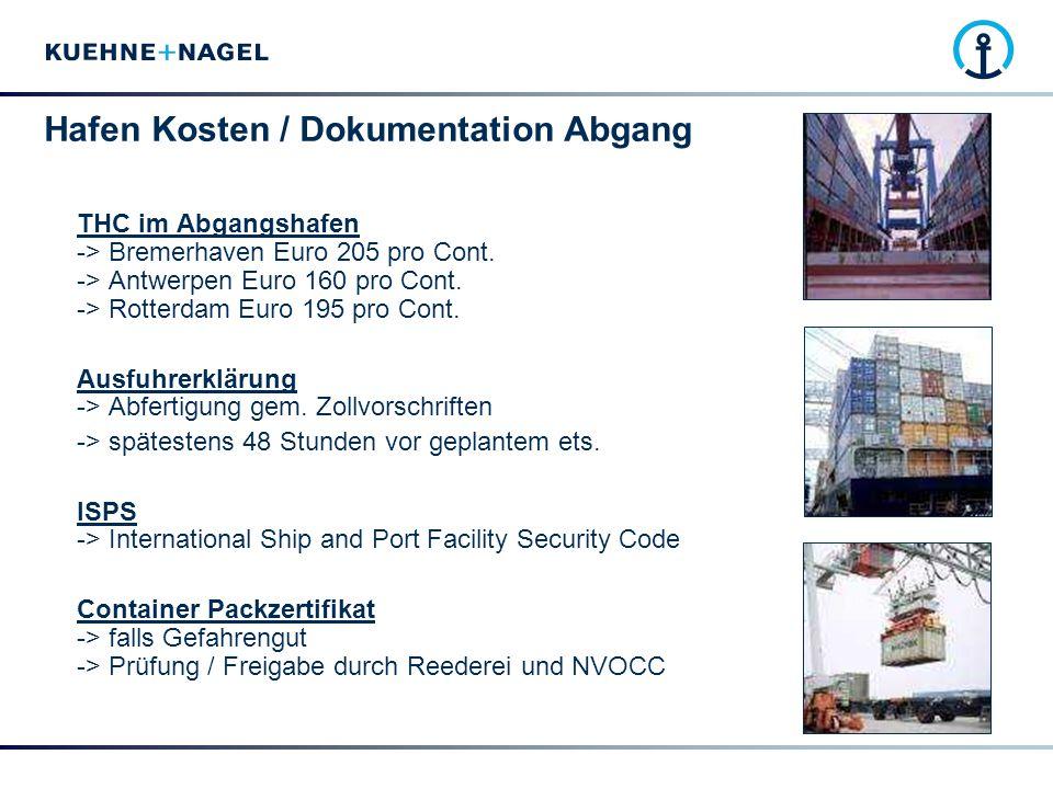 Hafen Kosten / Dokumentation Abgang THC im Abgangshafen -> Bremerhaven Euro 205 pro Cont. -> Antwerpen Euro 160 pro Cont. -> Rotterdam Euro 195 pro Co