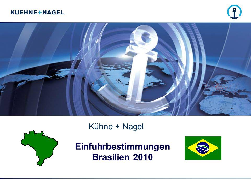 Kühne + Nagel Einfuhrbestimmungen Brasilien 2010