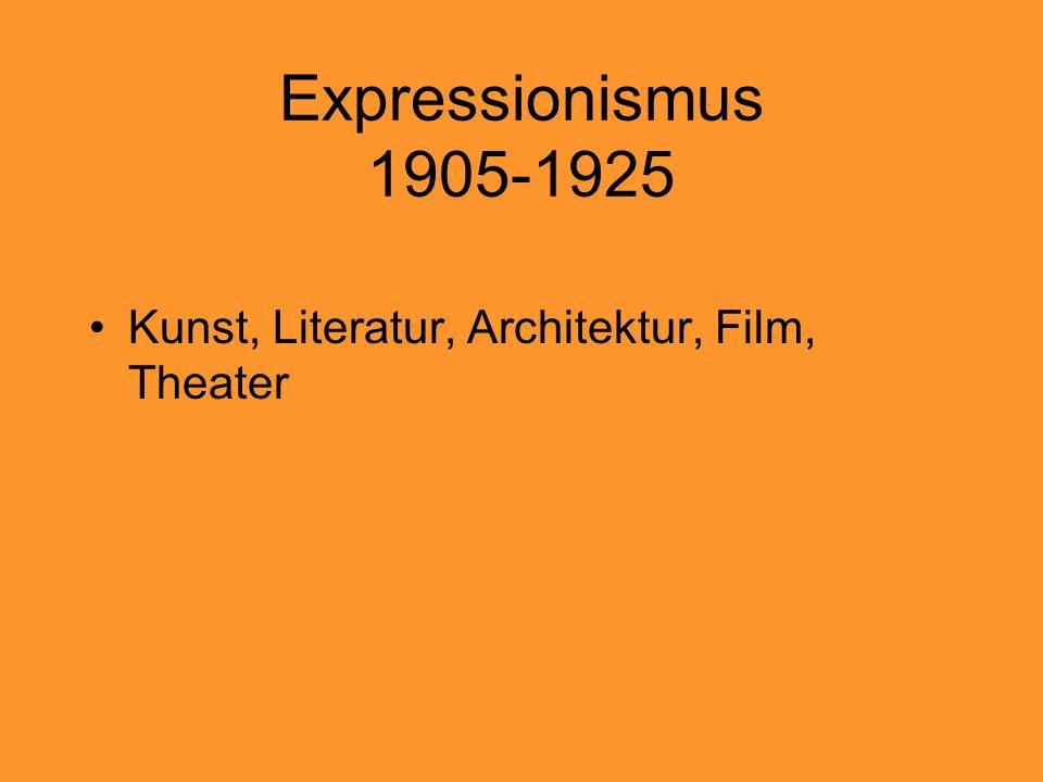 Expressionismus 1905-1925 Kunst, Literatur, Architektur, Film, Theater