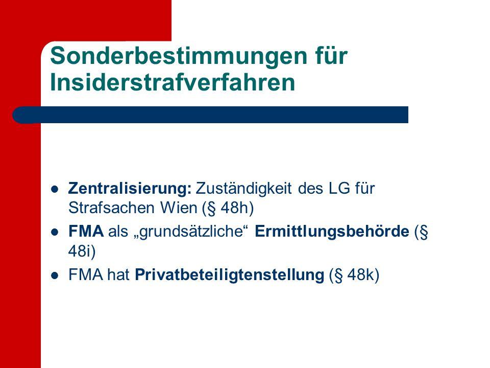 """Sonderbestimmungen für Insiderstrafverfahren Zentralisierung: Zuständigkeit des LG für Strafsachen Wien (§ 48h) FMA als """"grundsätzliche"""" Ermittlungsbe"""