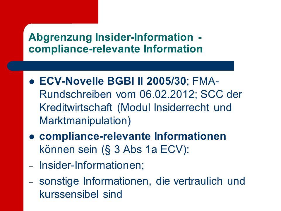 Abgrenzung Insider-Information - compliance-relevante Information ECV-Novelle BGBl II 2005/30; FMA- Rundschreiben vom 06.02.2012; SCC der Kreditwirtsc