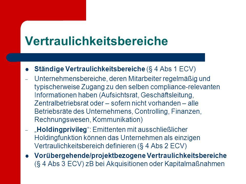 Vertraulichkeitsbereiche Ständige Vertraulichkeitsbereiche (§ 4 Abs 1 ECV)  Unternehmensbereiche, deren Mitarbeiter regelmäßig und typischerweise Zug