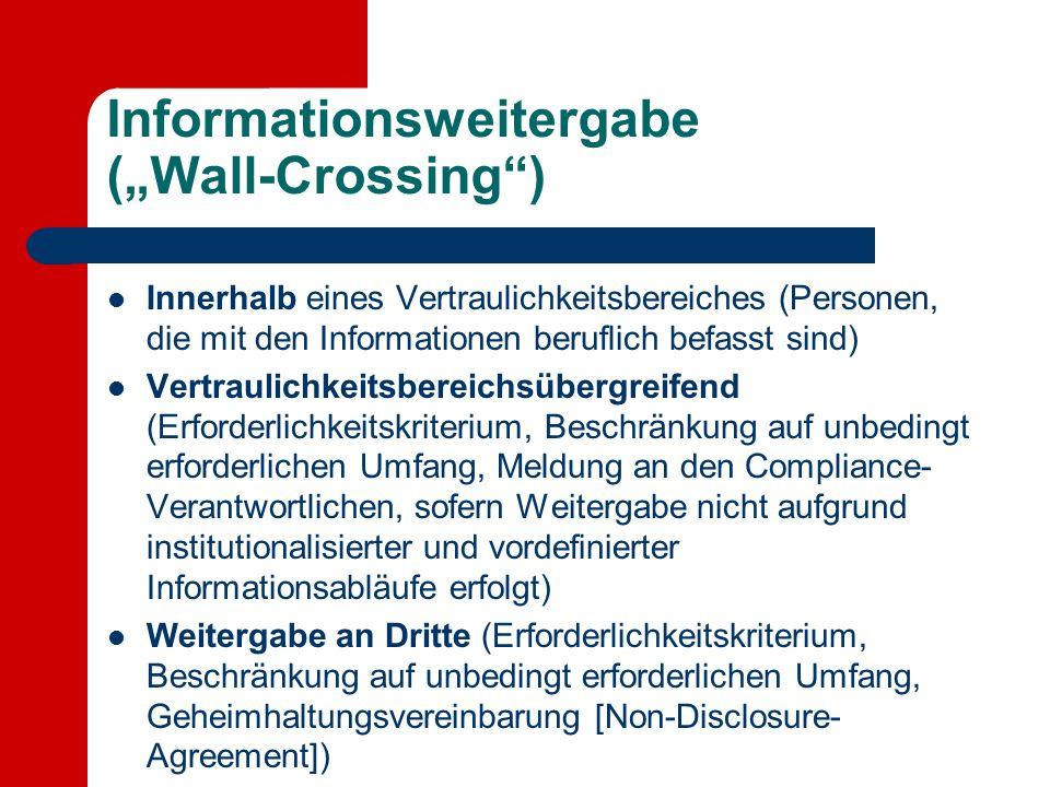 """Informationsweitergabe (""""Wall-Crossing"""") Innerhalb eines Vertraulichkeitsbereiches (Personen, die mit den Informationen beruflich befasst sind) Vertra"""