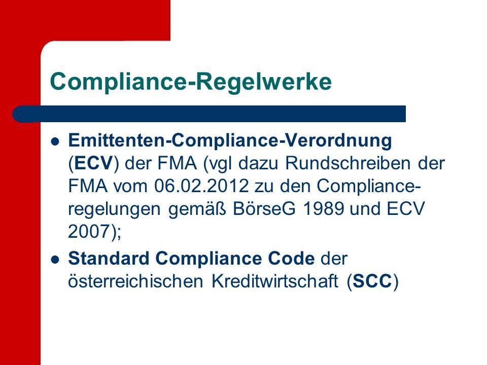 Compliance-Regelwerke Emittenten-Compliance-Verordnung (ECV) der FMA (vgl dazu Rundschreiben der FMA vom 06.02.2012 zu den Compliance- regelungen gemä