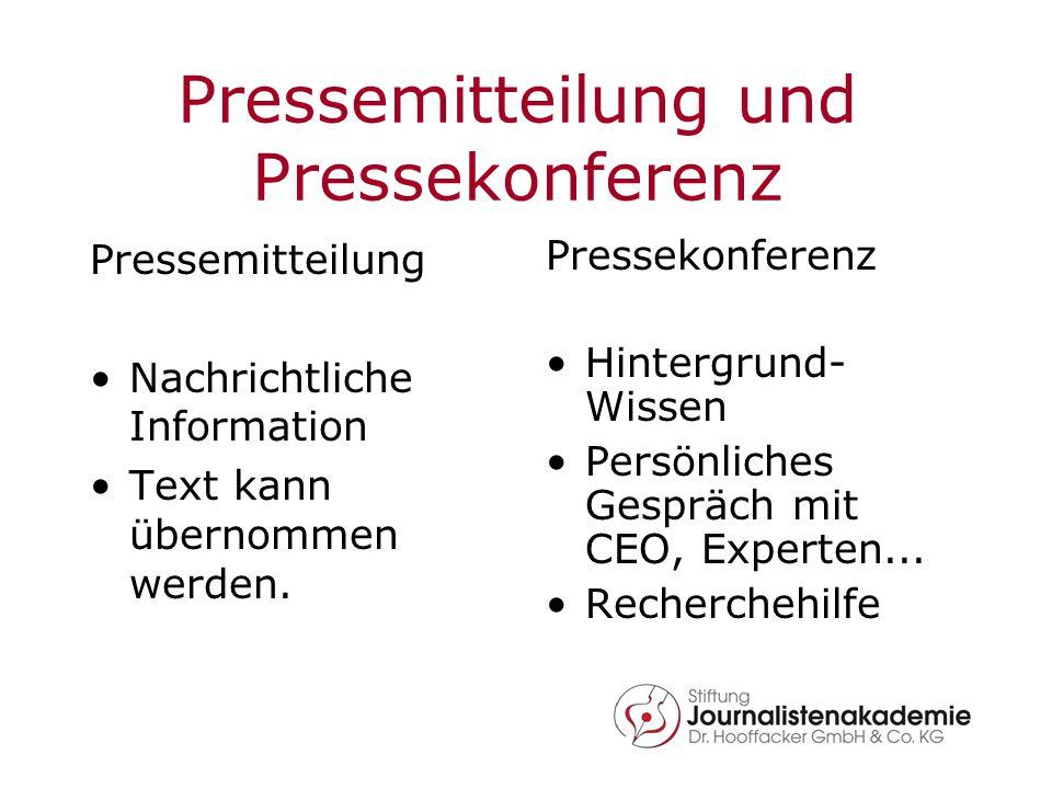 Pressemitteilung und Pressekonferenz Pressemitteilung Nachrichtliche Information Text kann übernommen werden. Pressekonferenz Hintergrund- Wissen Pers