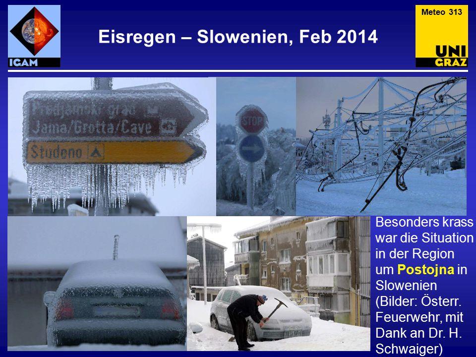 Eisregen – Slowenien, Feb 2014 Meteo 313 Besonders krass war die Situation in der Region um Postojna in Slowenien (Bilder: Österr. Feuerwehr, mit Dank