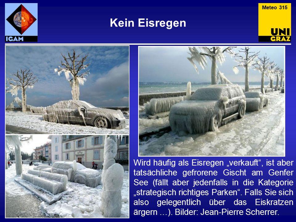 """Kein Eisregen Meteo 315 Wird häufig als Eisregen """"verkauft"""", ist aber tatsächliche gefrorene Gischt am Genfer See (fällt aber jedenfalls in die Katego"""