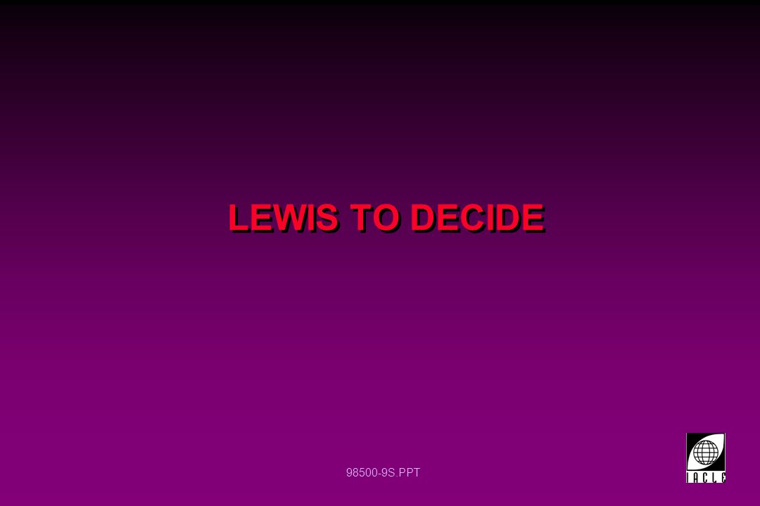 98500-20S.PPT LEWIS TO DECIDE