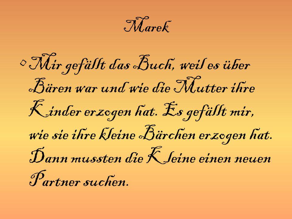 Marek Mir gefällt das Buch, weil es über Bären war und wie die Mutter ihre Kinder erzogen hat.