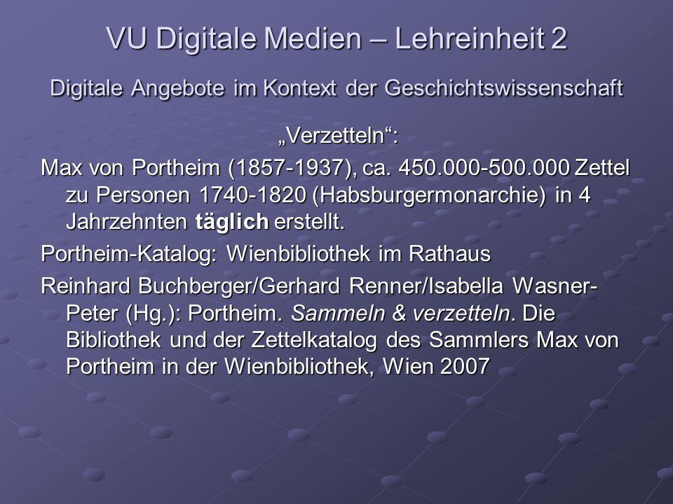 """VU Digitale Medien – Lehreinheit 2 Digitale Angebote im Kontext der Geschichtswissenschaft """"Verzetteln : Max von Portheim (1857-1937), ca."""