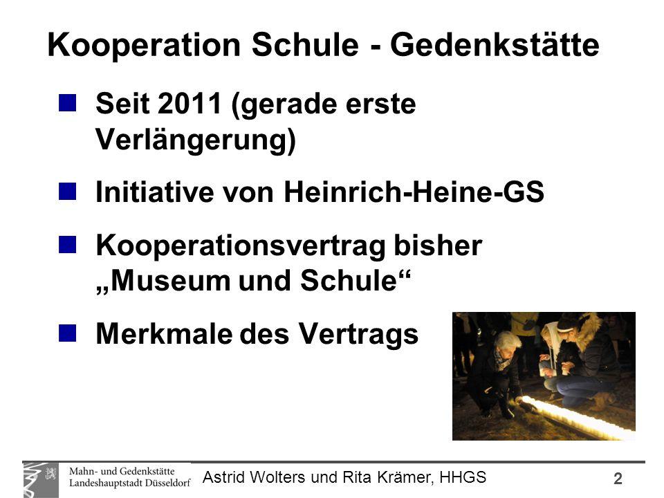 """2 Astrid Wolters und Rita Krämer, HHGS Seit 2011 (gerade erste Verlängerung) Initiative von Heinrich-Heine-GS Kooperationsvertrag bisher """"Museum und Schule Merkmale des Vertrags Kooperation Schule - Gedenkstätte"""