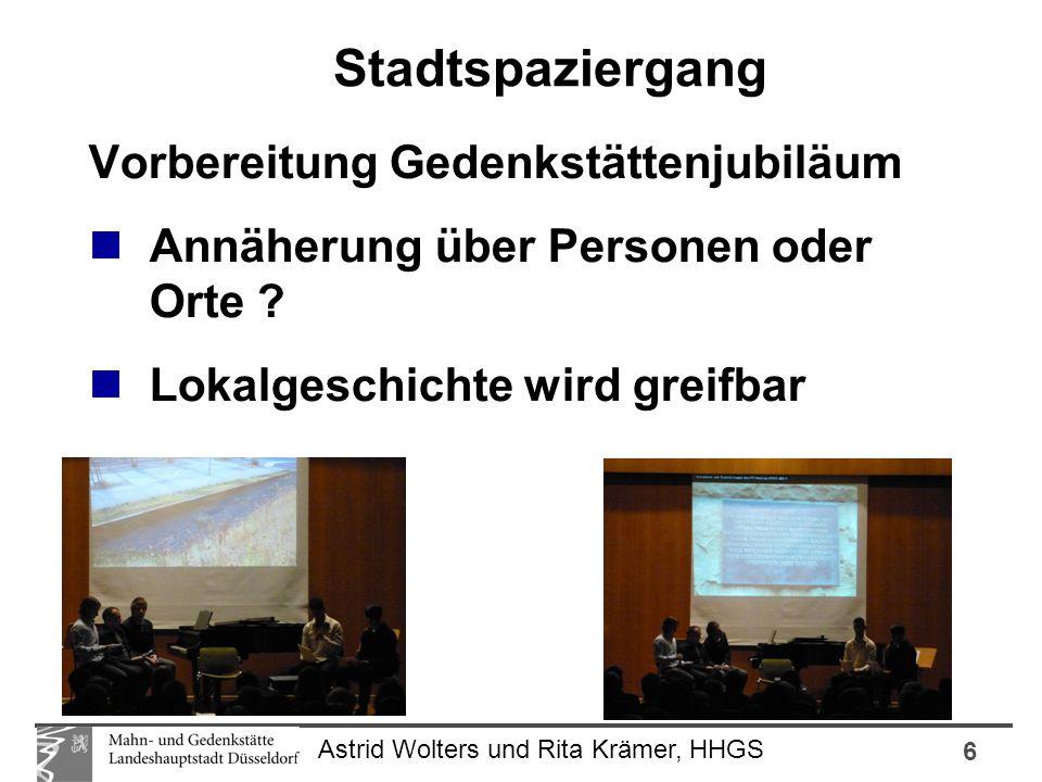 6 Astrid Wolters und Rita Krämer, HHGS Vorbereitung Gedenkstättenjubiläum Annäherung über Personen oder Orte ? Lokalgeschichte wird greifbar Stadtspaz