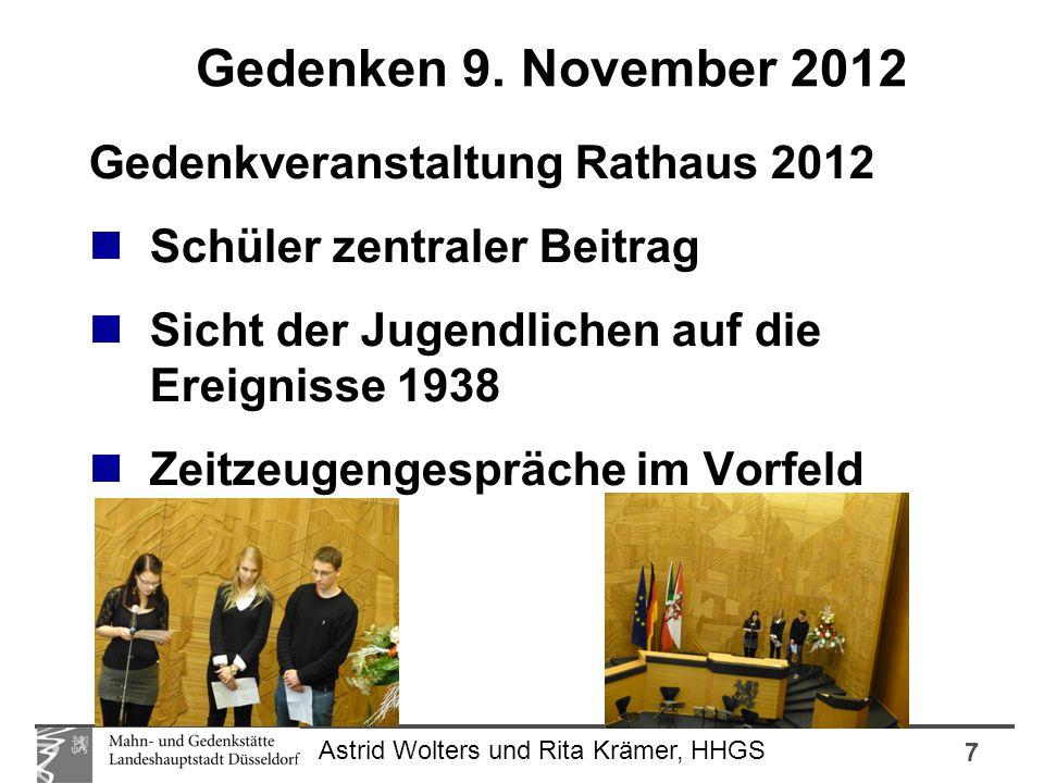 7 Astrid Wolters und Rita Krämer, HHGS Gedenkveranstaltung Rathaus 2012 Schüler zentraler Beitrag Sicht der Jugendlichen auf die Ereignisse 1938 Zeitzeugengespräche im Vorfeld Gedenken 9.