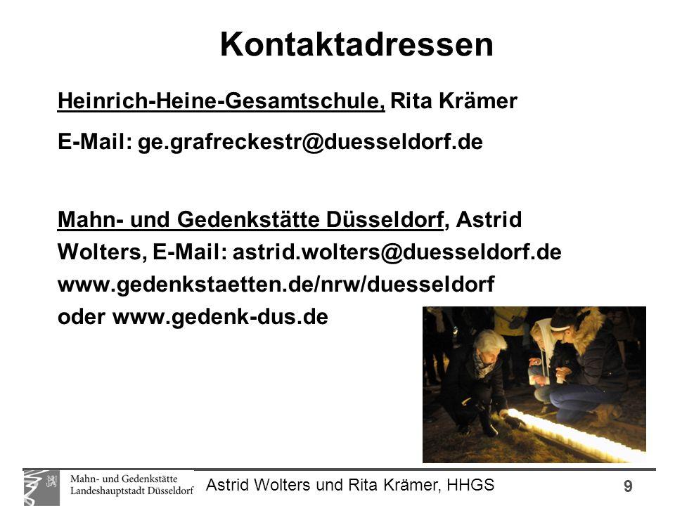 9 Astrid Wolters und Rita Krämer, HHGS Heinrich-Heine-Gesamtschule, Rita Krämer E-Mail: ge.grafreckestr@duesseldorf.de Mahn- und Gedenkstätte Düsseldorf, Astrid Wolters, E-Mail: astrid.wolters@duesseldorf.de www.gedenkstaetten.de/nrw/duesseldorf oder www.gedenk-dus.de Kontaktadressen