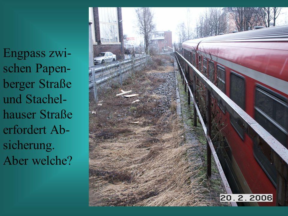 Engpass zwi- schen Papen- berger Straße und Stachel- hauser Straße erfordert Ab- sicherung.