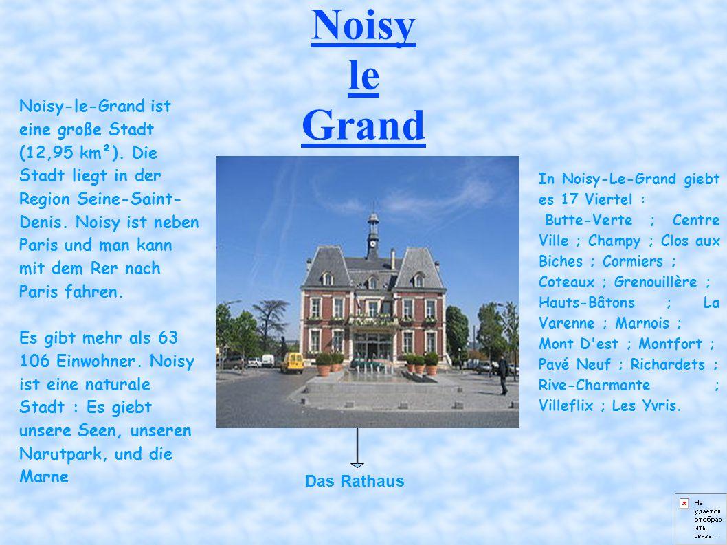 Noisy le Grand Das Rathaus Noisy-le-Grand ist eine große Stadt (12,95 km²).