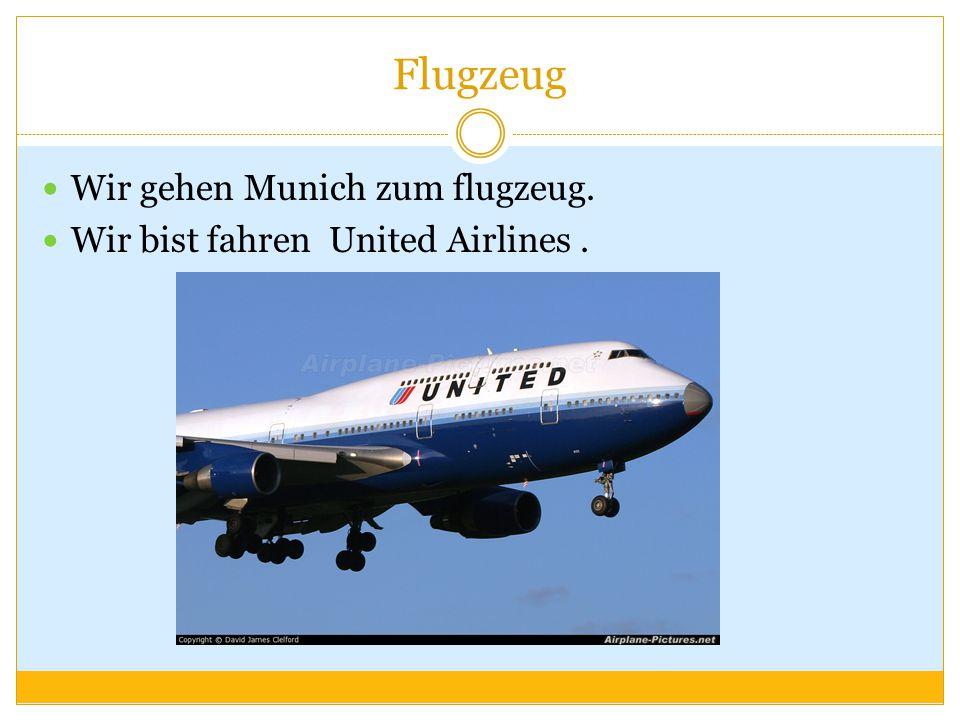 Flugzeug Wir gehen Munich zum flugzeug. Wir bist fahren United Airlines.