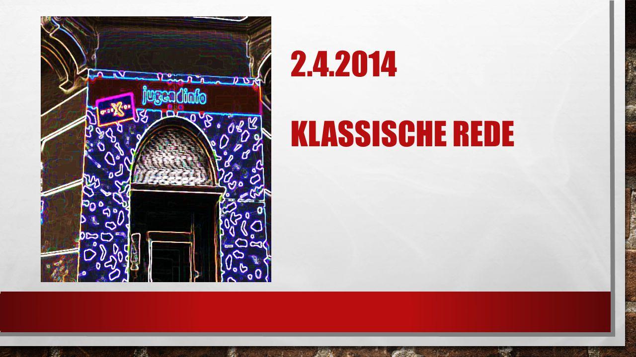 2.4.2014 KLASSISCHE REDE