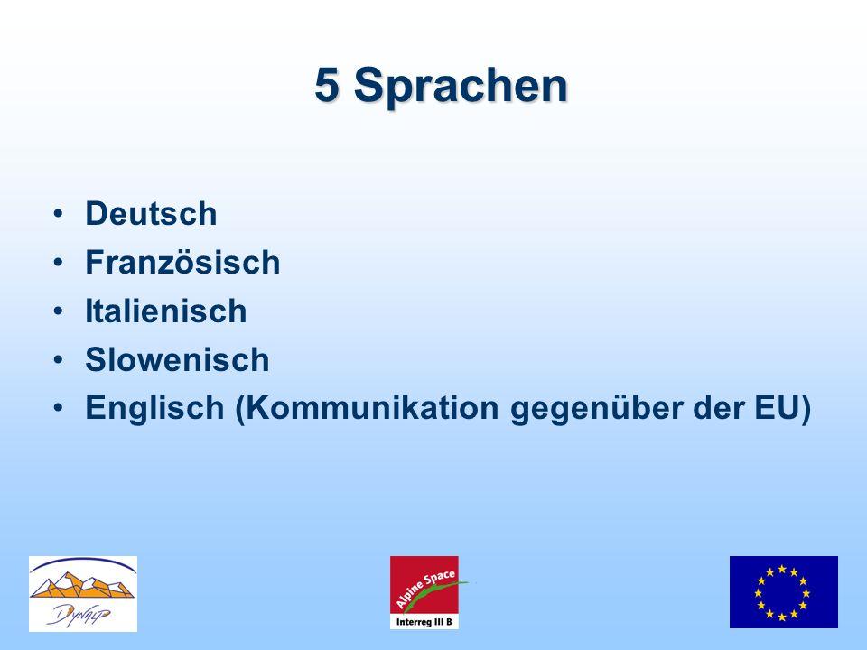 5 Sprachen Deutsch Französisch Italienisch Slowenisch Englisch (Kommunikation gegenüber der EU)