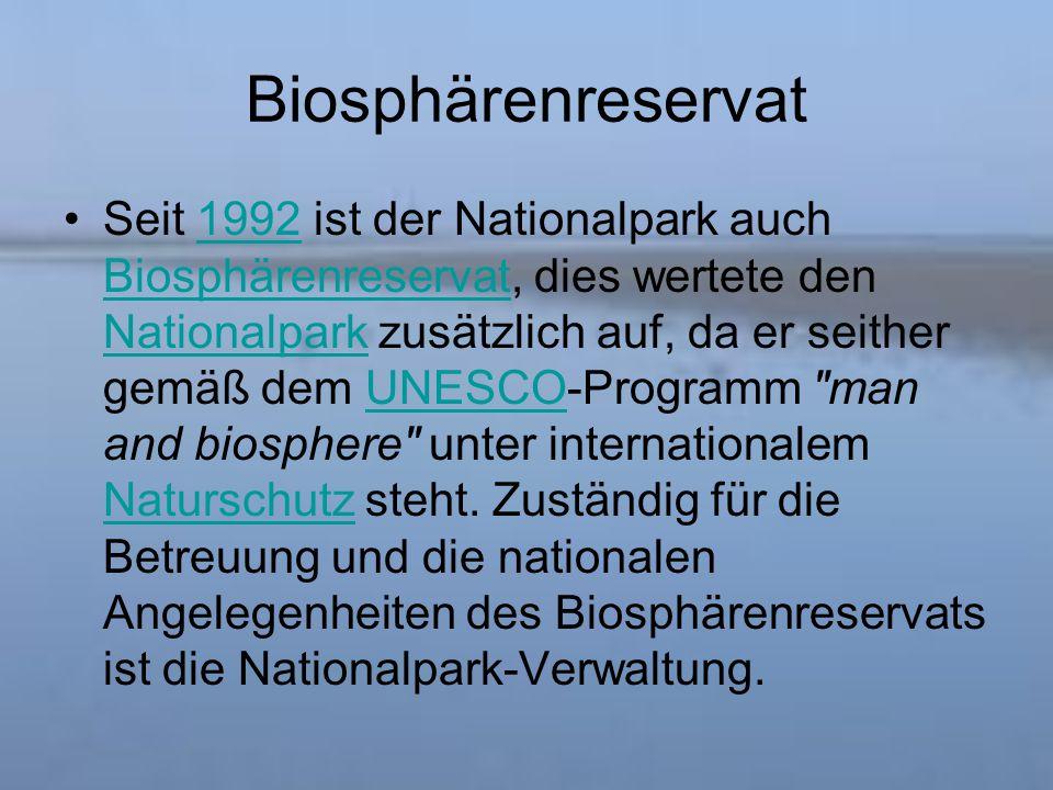 Biosphärenreservat Seit 1992 ist der Nationalpark auch Biosphärenreservat, dies wertete den Nationalpark zusätzlich auf, da er seither gemäß dem UNESCO-Programm man and biosphere unter internationalem Naturschutz steht.