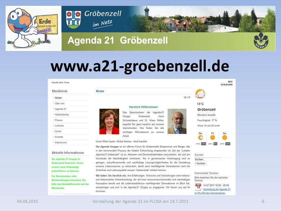 04.04.2015Vorstellung der Agenda 21 im PLUSA am 14.7.20116 www.a21-groebenzell.de