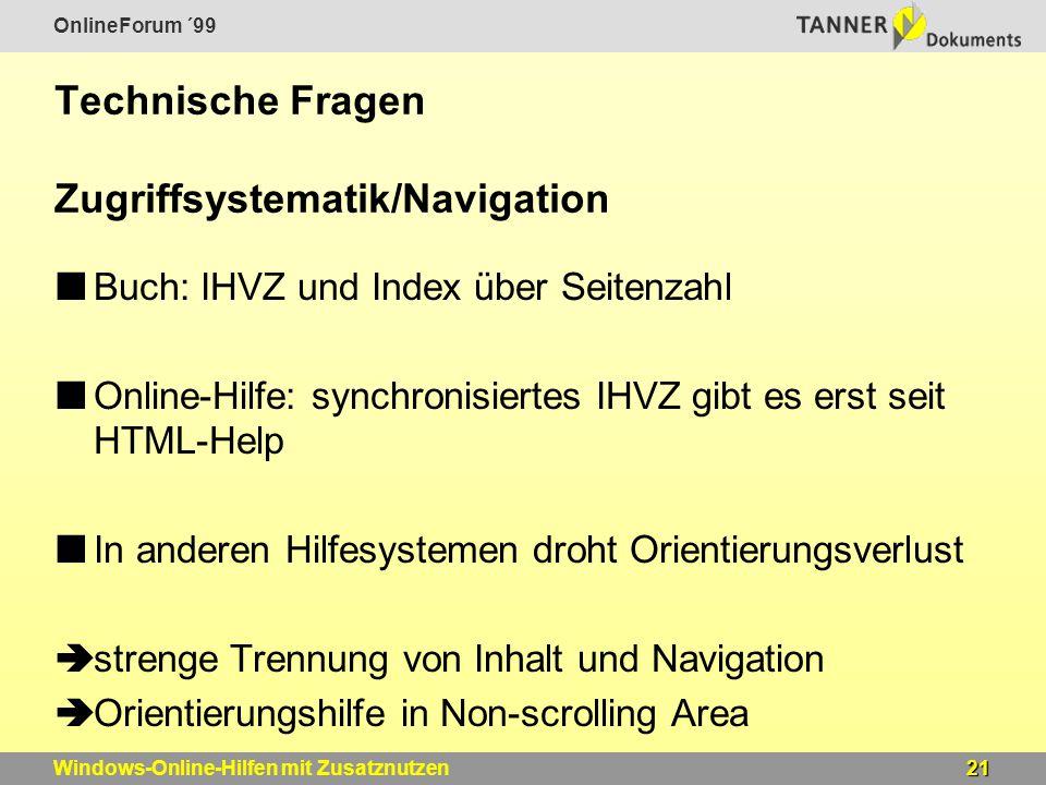 OnlineForum ´99 21Windows-Online-Hilfen mit Zusatznutzen Technische Fragen Zugriffsystematik/Navigation Buch: IHVZ und Index über Seitenzahl Online-Hi