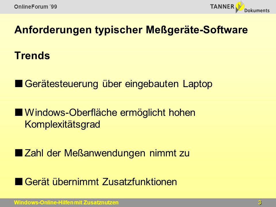 OnlineForum ´99 3Windows-Online-Hilfen mit Zusatznutzen Anforderungen typischer Meßgeräte-Software Trends Gerätesteuerung über eingebauten Laptop Wind
