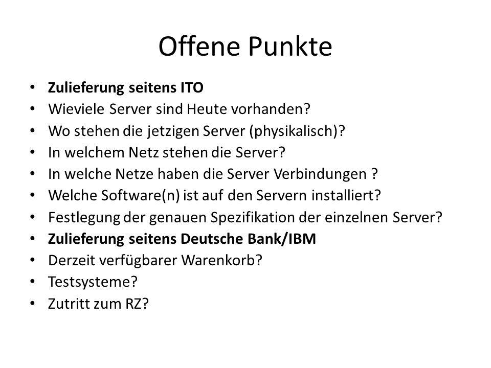Offene Punkte Zulieferung seitens ITO Wieviele Server sind Heute vorhanden.