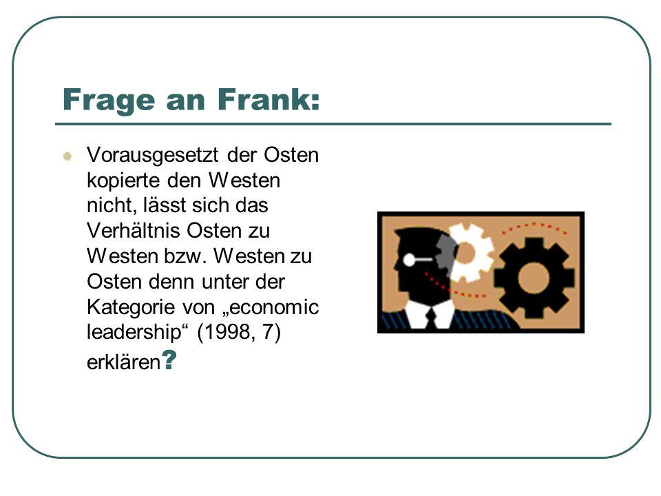 Frage an Frank: Vorausgesetzt der Osten kopierte den Westen nicht, lässt sich das Verhältnis Osten zu Westen bzw. Westen zu Osten denn unter der Kateg
