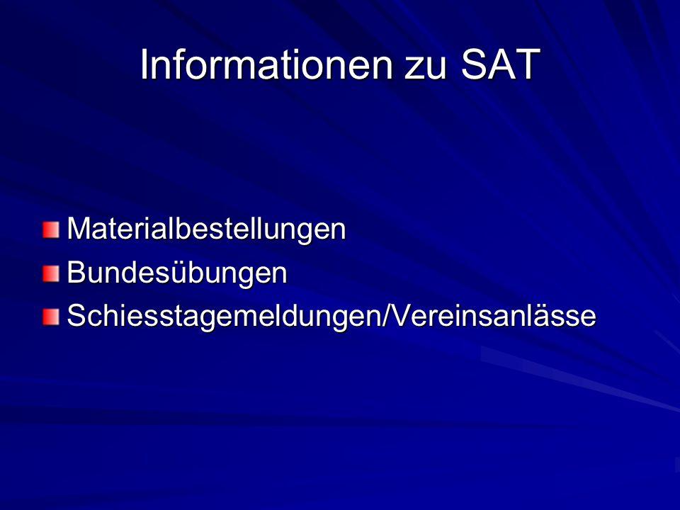 Informationen zu SAT MaterialbestellungenBundesübungenSchiesstagemeldungen/Vereinsanlässe