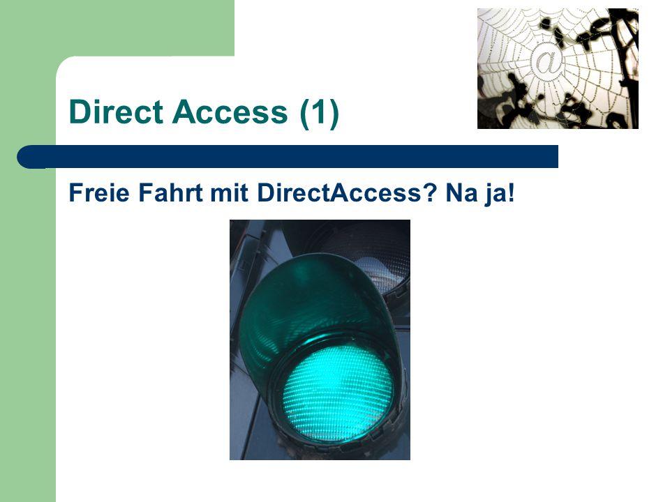 Direct Access (1) Freie Fahrt mit DirectAccess Na ja!