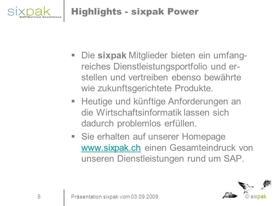 © sixpak 5 Highlights - sixpak Power  Die sixpak Mitglieder bieten ein umfang- reiches Dienstleistungsportfolio und er- stellen und vertreiben ebenso