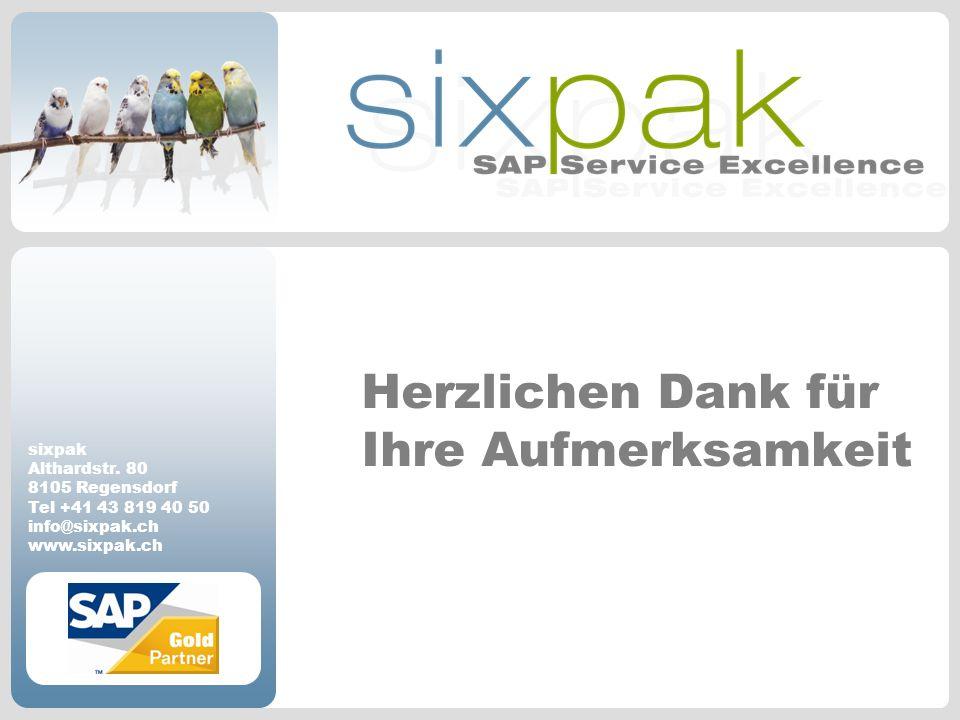 sixpak Althardstr. 80 8105 Regensdorf Tel +41 43 819 40 50 info@sixpak.ch www.sixpak.ch Herzlichen Dank für Ihre Aufmerksamkeit