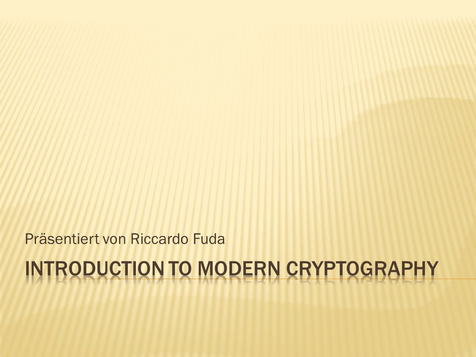  Klassische (symmetrische) Kryptographie  Der weg zur modernen Kryptographie  Message Authentification Codes  Asymmetrische Kryptographie  Public Key Encryption  Digital Certificates