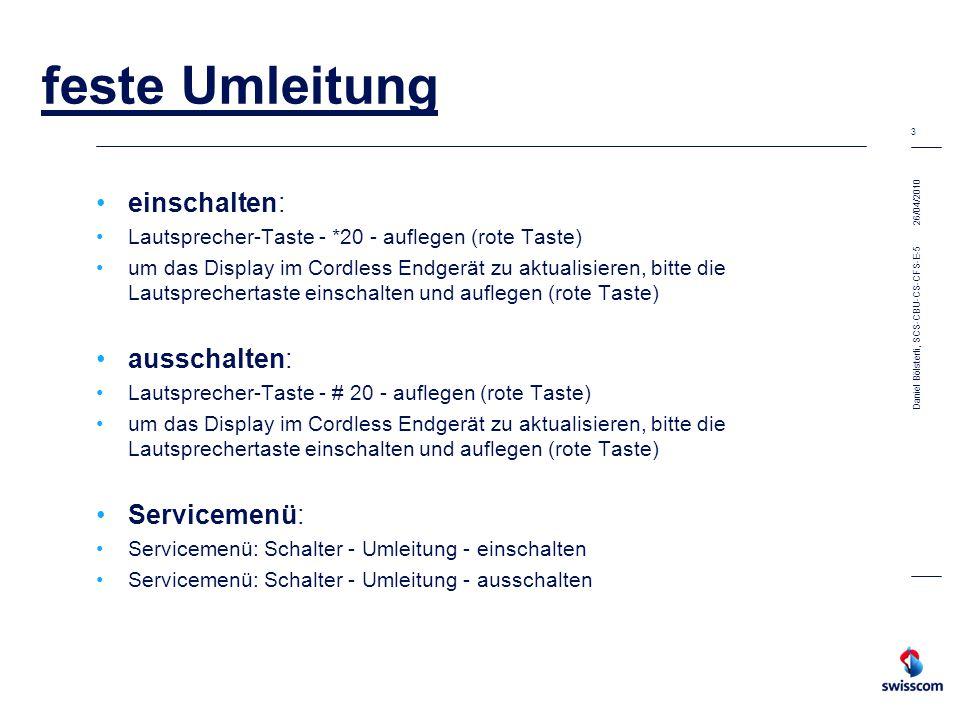26/04/2010 4 Daniel Bölsterli, SCS-CBU-CS-CFS-E-5 variable Umleitung Achtung: variable Umleitung übersteuert feste Umleitung!!.