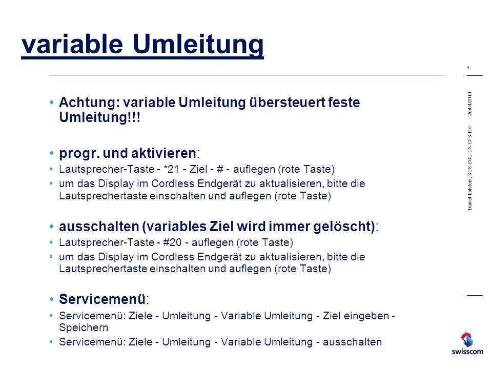 26/04/2010 5 Daniel Bölsterli, SCS-CBU-CS-CFS-E-5 Rufweiterschaltung (RWS) eine Rufweiterschaltung ist eine feste Umleitung, die nicht aktiviert ist.