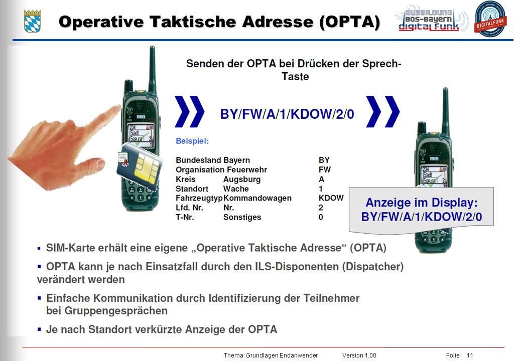 Thema: Grundlagen Endanwender Version 1.00 Folie 11 Operative Taktische Adresse (OPTA)